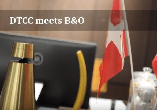 DTCC Meets B&O